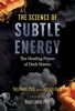 The Science Of Subtle Energy