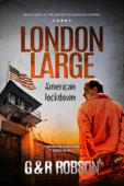 London Large: American Lockdown