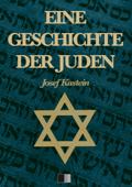 Eine Geschichte der Juden (Vollständige Ausgabe)