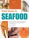 Field Guide To Seafood