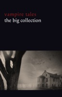 Vampire Tales: The Big Collection