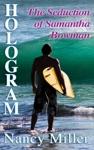 Hologram The Seduction Of Samantha Bowman