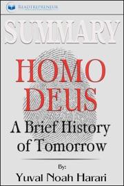 Summary Of Homo Deus A Brief History Of Tomorrow By Yuval Noah Harari