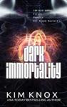 Dark Immortality