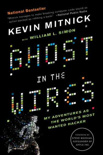 Ghost in the Wires - William L. Simon, Steve Wozniak & Kevin Mitnick