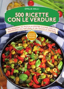 500 ricette con le verdure da Emilia Valli