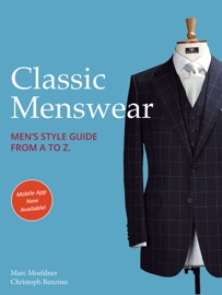 Classic Menswear Men S Style Guide From A To Z