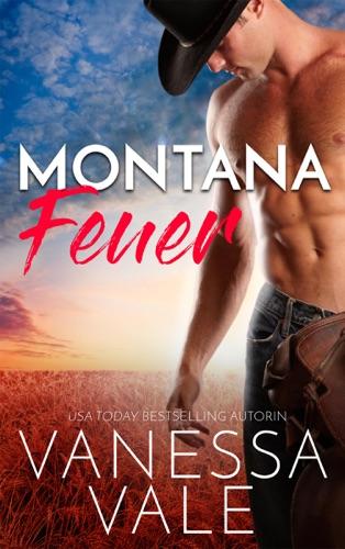 Vanessa Vale - Montana Feuer