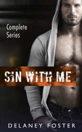 Sin With Me - Complete Series - Delaney Foster book summary