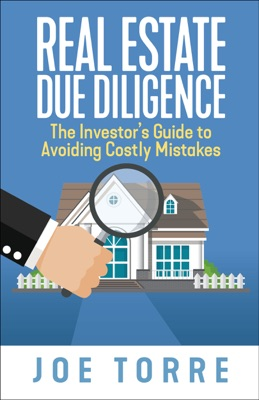 Real Estate Due Diligence: The Investor's Guide to Avoiding Costly Mistakes