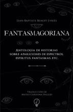 FANTASMAGORIANA o Antología de historias sobre apariciones de espectros, espíritus, fantasmas, etc.