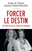 Forcer le destin