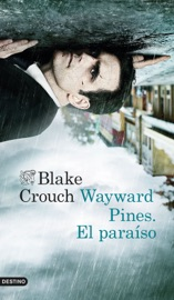 Wayward Pines. El paraíso PDF Download