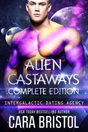 Alien Castaways Complete Edition - Cara Bristol by  Cara Bristol PDF Download