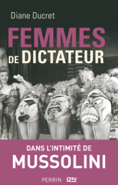 Femmes de dictateur - Mussolini