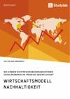 Wirtschaftsmodell Nachhaltigkeit Wie Knnen Nichtregierungsorganisationen Sozialkonomische Prozesse Beeinflussen