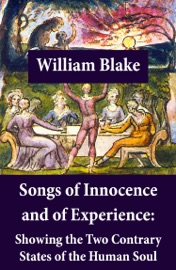 Songs Of Innocence And Of Experience Showing The Two Contrary States Of The Human Soul Illuminated Manuscript With The Original Illustrations Of William Blake