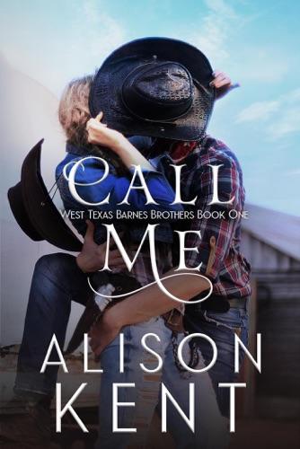 Call Me - Alison Kent - Alison Kent