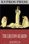 The Libation Bearers