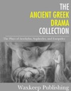 The Ancient Greek Drama Collection