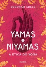Yamas E Niyamas – A Ética Do Yoga