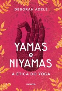 Yamas e Niyamas – A Ética do Yoga Book Cover