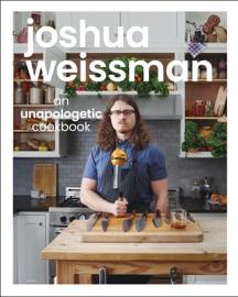 Joshua Weissman: An Unapologetic Cookbook - Joshua Weissman by  Joshua Weissman PDF Download
