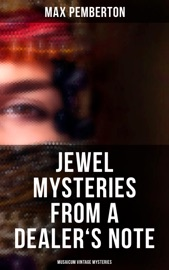 Download and Read Online Jewel Mysteries from a Dealer's Note (Musaicum Vintage Mysteries)
