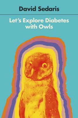 Let's Explore Diabetes with Owls - David Sedaris book