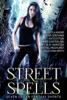 Aimee Easterling, Tori Centanni, Rachel Medhurst, Dale Ivan Smith, Becca Andre, N. R. Hairston & Kat Cotton - Street Spells: Seven Urban Fantasy Shorts  artwork