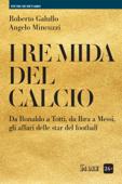 I re Mida del calcio Book Cover