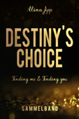 Download and Read Online Destiny´s Choice Sammelband