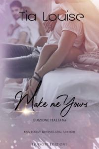 Make me yours - Edizione Italiana Book Cover