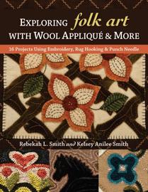 Exploring Folk Art with Wool Appliqué & More