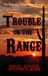 Trouble On The Range