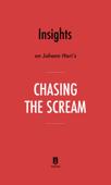 Insights on Johann Hari's Chasing the Scream by Instaread