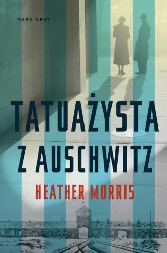 Heather Morris - Tatuażysta z Auschwitz