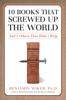 Benjamin Wiker - 10 Books that Screwed Up the World artwork