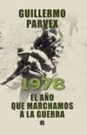 1978 El Ao Que Marchamos A La Guerra