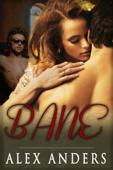 Bane (une histoire d'amour bisexuelle et érotique H/H/F)