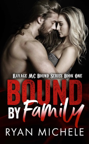 Ryan Michele - Bound by Family (Ravage MC Bound Series #1)