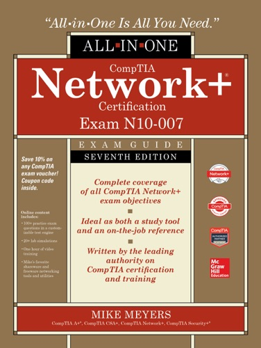 CompTIA Network+ Certification All-in-One Exam Guide, Seventh Edition (Exam N10-007) Book