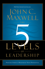 The 5 Levels of Leadership book