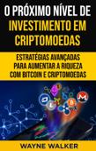 O Próximo Nível de Investimento em Criptomoedas Book Cover
