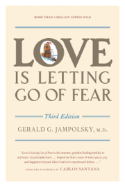 Love Is Letting Go of Fear, Third Edition - Gerald G. Jampolsky, M.D. book summary