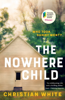 Christian White - The Nowhere Child artwork