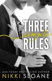 Three Simple Rules - Nikki Sloane by  Nikki Sloane PDF Download