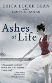Ashes of Life - Erica Lucke Dean & Laura M. Kolar book summary
