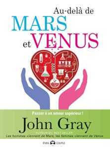 Au-delà de Mars et Venus : Passer à un amour supérieur La couverture du livre martien