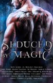 Download and Read Online Seduced by Magic: A Steamy Paranormal Romance Anthology